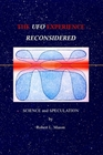 The UFO Experience Reconsidered: Science and Speculation