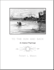 To The Sun and Back: An Alaskan Pilgrimage